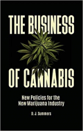 he Business of Cannabis: New Policies for the New Marijuana Industry
