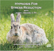 Hypnosis For Stress Reduction (Hypnotic Empowerment Series for Self-Awakening)